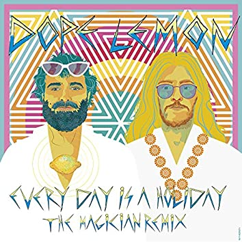Every Day Is A Holiday (feat. Winston Surfshirt) [The Magician Remix]