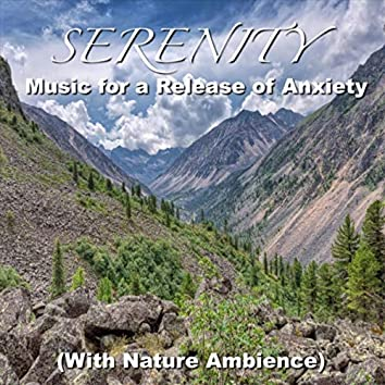 Serenity Music for a Release of Anxiety (With Nature Ambience)
