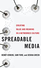 Spreadable Media: Creating Value and Meaning in a Networked Culture (Postmillennial Pop Book 15)