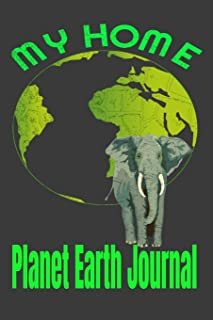 My Home Planet Earth Journal: Composition Lined Notebook With Colorful Cover Of Planet Earth And Wildlife Elephant