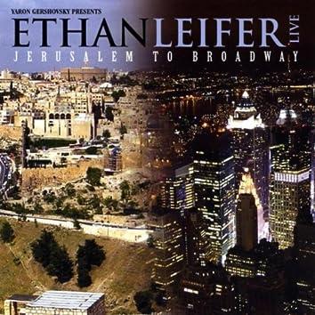 Ethan Leifer Live-Jerusalem To Broadway