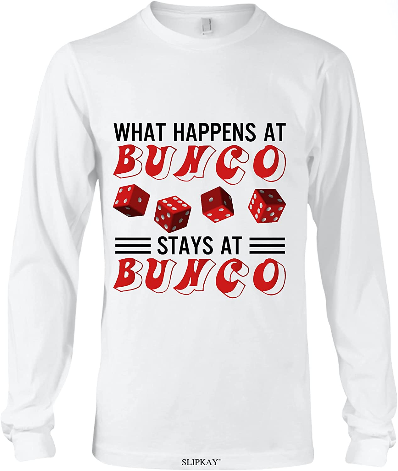 What Happens at Bunco Stays at Bunco Long Sleeve.Gifts