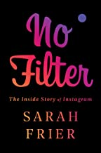 No Filter: The Inside Story of Instagram Book PDF