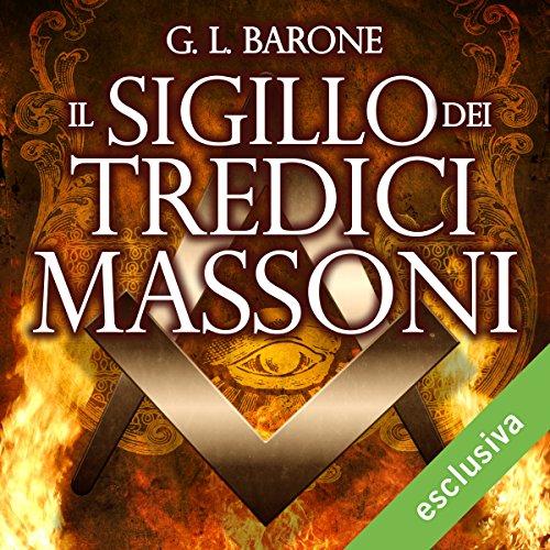 Il sigillo dei tredici massoni (Gli illuminati 2) | G. L. Barone