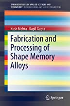 Fabrication and Processing of Shape Memory Alloys (SpringerBriefs in Applied Sciences and Technology) (English Edition)
