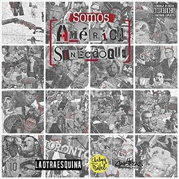 Somos (América Sinécdoque) [feat. Chalupa Travel & Diego Ortíz]