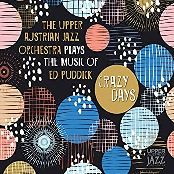 Plays the Music of Ed Puddick: Crazy Days