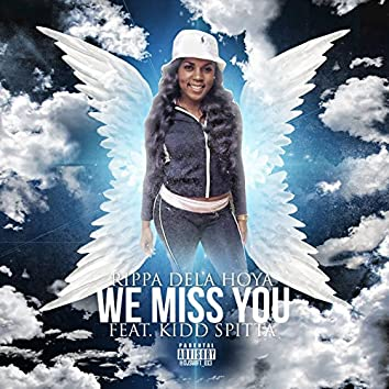We Miss You (feat. KiDD Spitta)