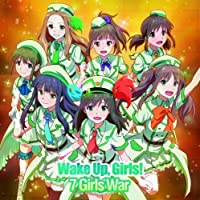 Wake Up Girls! - 7 Girls War [Japan LTD CD] AVCA-74093 by Wake Up Girls!