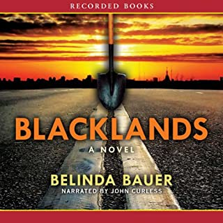 Blacklands                   Written by:                                                                                                                                 Belinda Bauer                               Narrated by:                                                                                                                                 John Curless                      Length: 8 hrs and 10 mins     1 rating     Overall 5.0