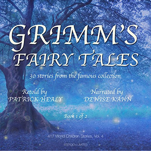 Grimm's Fairy Tales: 30 Stories from the famous Collection - Book 1 of 2 (417 World Children Stories) audiobook cover art