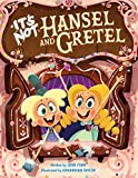 It's Not Hansel and Gretel (It€™s Not a Fairy Tale)