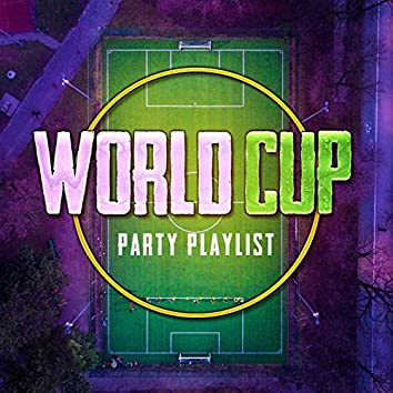 World Cup Party Playlist