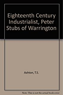 Eighteenth Century Industrialist, Peter Stubs of Warrington