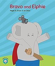 Bravo and Elphie: Free gift inside (Elphie's books Book 2)