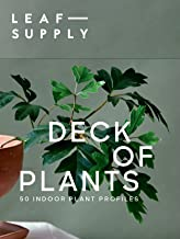 The Leaf Supply Deck of Plants: 50 Indoor Plant Profiles