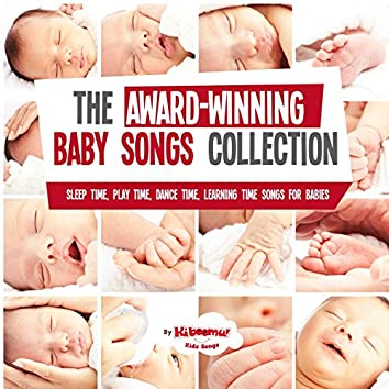 The Award Winning Baby Songs Collection - Sleep Time, Play Time, Dance Time & Learning Time Songs