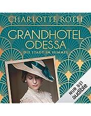 Grandhotel Odessa - Die Stadt im Himmel: Die Grandhotel-Odessa-Reihe 1