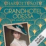 'Grandhotel Odessa - Die Stadt im Himmel...' von ' Charlotte Roth'
