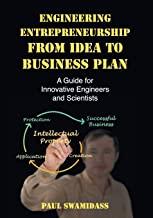 Engineering Entrepreneurship from Idea to Business Plan: A Guide for Innovative Engineers and Scientists