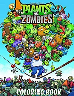 Plants vs Zombies Coloring Book: Funny Coloring Books for Kids Ages 4-8 to Color