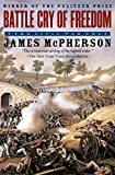 Battle Cry of Freedom by James M McPherson