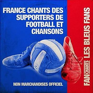 France supporters chants des supporters de football et chansons