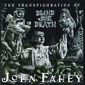 The Transfiguration Of Blind Joe Death