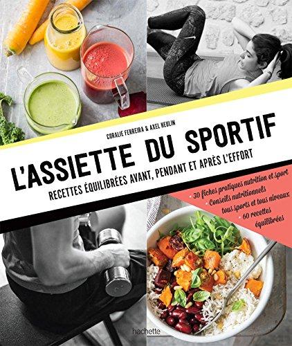 L'assiette du sportif: Recettes équilibrées...