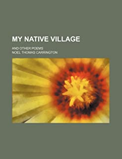 My Native Village; And Other Poems