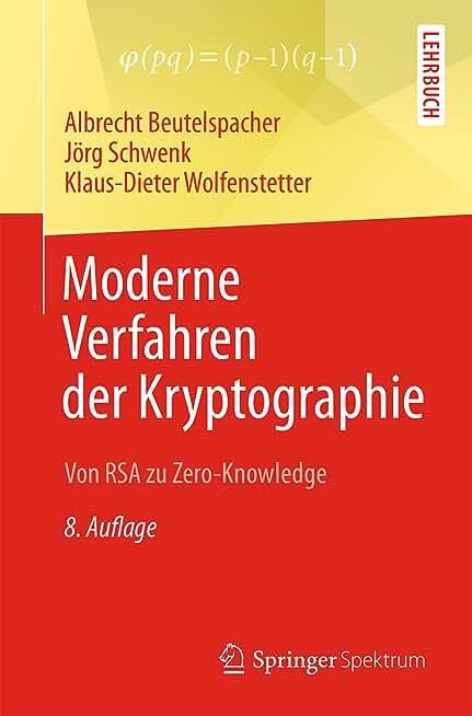 Moderne Verfahren der Kryptographie: Von RSA zu Zero-Knowledge (German Edition)