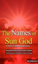 The Names of Sun God  - A Hymn From Mahabharata: Suryashtottara Shatanama Stotra Transliteration, Translation and Commentary