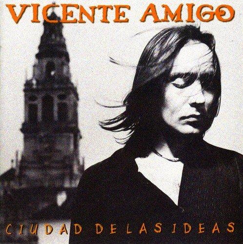 Ciudad de las Ideas. Vicente Amigo