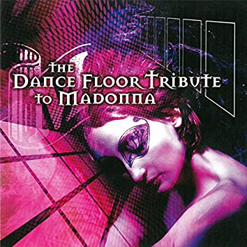 The Dance Floor Tribute to Madonna