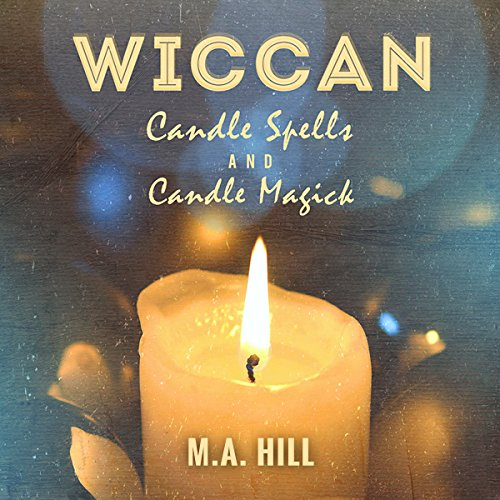 Wiccan Candle Spells and Candle Magick audiobook cover art
