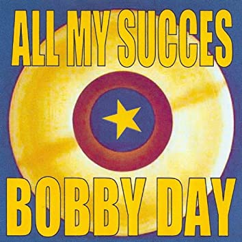 All My Succes - Bobby Day