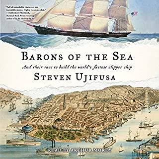 Barons of the Sea                   Written by:                                                                                                                                 Steven Ujifusa                               Narrated by:                                                                                                                                 Arthur Morey                      Length: 12 hrs and 26 mins     1 rating     Overall 5.0