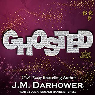 Ghosted                   By:                                                                                                                                 J. M. Darhower                               Narrated by:                                                                                                                                 Joe Arden,                                                                                        Maxine Mitchell                      Length: 13 hrs and 22 mins     7 ratings     Overall 4.7
