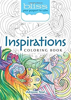 BLISS Inspirations Coloring Book: Your Passport to Calm (Adult Coloring)
