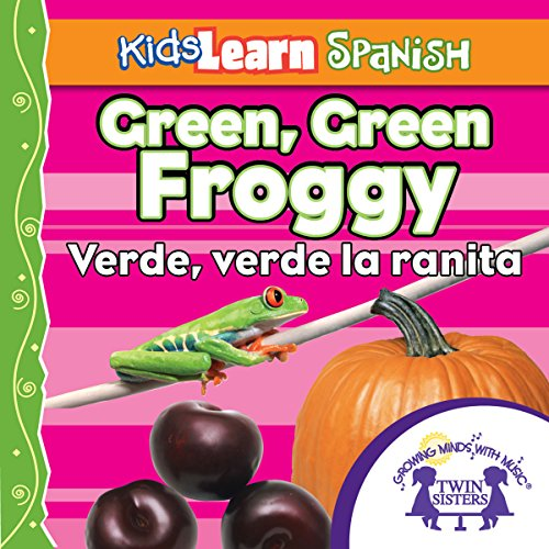 Couverture de Kids Learn Spanish: Green, Green Froggy (Colors)