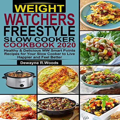 Weight Watchers Freestyle Slow Cooker Cookbook 2020 Audiobook By Dewayne R. Woods cover art
