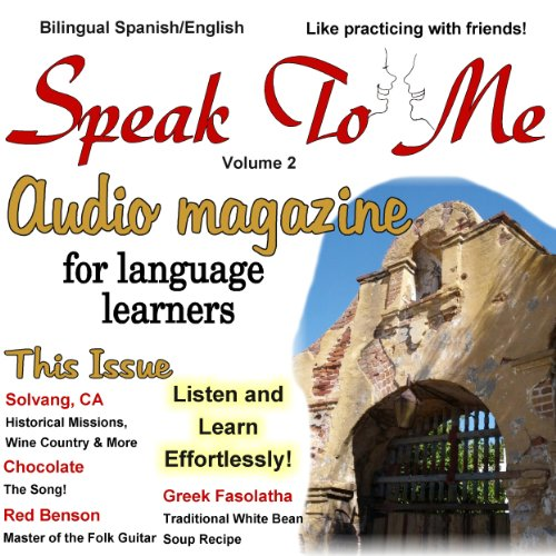 Speak to Me. A Fun Spanish/English Audio Magazine for Language Learners. audiobook cover art
