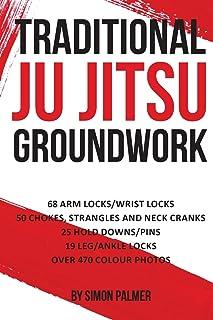 Traditional Ju Jitsu Groundwork: Newaza