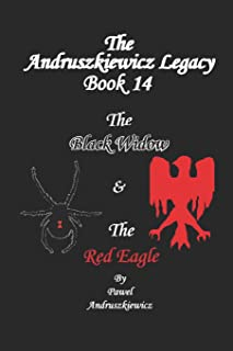 The Andruszkiewicz Legacy Book 14: The Black Widow & The Red Eagle
