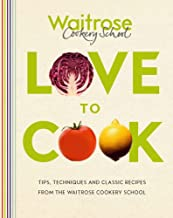 Love to Cook by Waitrose Cookery School (2-Feb-2012) Hardcover