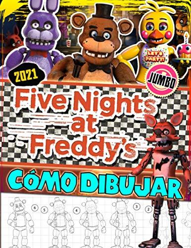Five Nights at Freddy's Cómo Dibujar: FNAF Guía de Dibujo: Libro De Dibujos Divertidos Y Espantoso Edición Extraoficial Para Colorear