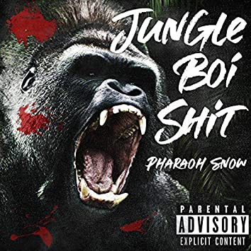 Jungle Boi Shit
