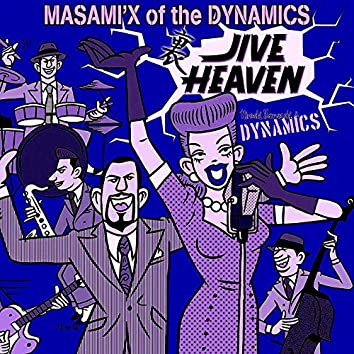 MASAMI'X of the DYNAMICS - Jive Heaven in the back