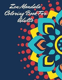 Zen Mandala Coloring Book For Adults: Zen Mandala Coloring Book Gift for Adults