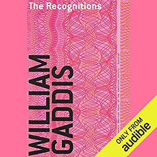The Recognitions                   By:                                                                                                                                 William Gaddis                               Narrated by:                                                                                                                                 Nick Sullivan                      Length: 47 hrs and 55 mins     134 ratings     Overall 4.0